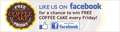 Like us on Facebook and win FREE COFFEE CAKE every Friday